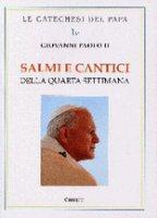 Salmi e Cantici. Lodi. Quarta settimana - Giovanni Paolo II