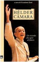 Dom Hélder Câmara. Un ricordo che apre al futuro
