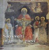 Sacri volti in antiche pievi. Affreschi prerinascimentali tra Asti, Langa e Monferrato - Croce Vittorio