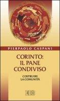 Corinto: il pane condiviso - Caspani Pierpaolo