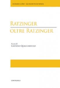 Copertina di 'Ratzinger oltre Ratzinger'