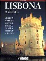 Lisbona e dintorni - Savelli Luciana