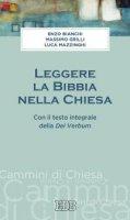 Leggere la Bibbia nella Chiesa - Enzo Bianchi, Massimo Grilli, Luca Mazzinghi