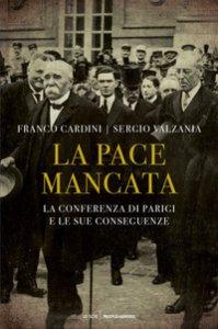 Copertina di 'La pace mancata. La conferenza di Parigi e le sue conseguenze'