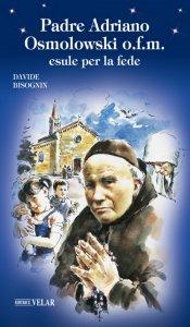 Copertina di 'Padre Adriano Osmolowski o.f.m., esule per la fede'