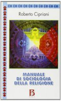 Manuale di sociologia della religione - Cipriani Roberto