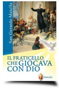 Copertina di 'San Gerardo il fraticello che giocava con Dio'