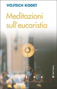 Copertina di 'Meditazioni sull' eucaristia'