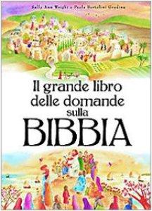 Copertina di 'Il grande libro delle domande sulla Bibbia'