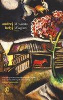 Il colombo d'argento - Belyj Andrej