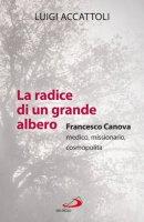 La radice di un grande albero - Luigi Accattoli