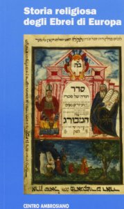 Copertina di 'Storia religiosa degli Ebrei di Europa'