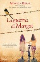 La guerra di Margot - Hesse Monica