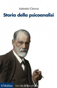 Copertina di 'Storia della psicoanalisi'