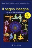 Il segno insegna. Percorso yoga nello zodiaco. Con DVD - Muzzi Sandra, Dalla Raffaella, Ogier Annagrazia