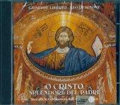 O Cristo splendore del Padre - Leo di Simone, Giuseppe Liberto