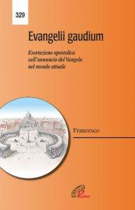 Copertina di 'Evangelii gaudium. Esortazione Apostolica'