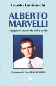 Copertina di 'Alberto Marvelli. Ingegnere manovale della carit�'