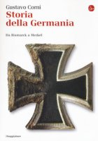 Storia della Germania. Da Bismarck a Merkel - Corni Gustavo
