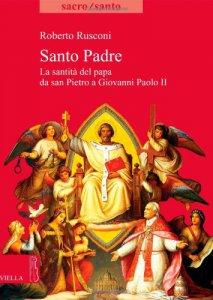 Copertina di 'Santo Padre. Dal martirio di Pietro alla canonizzazione del papa'