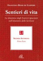 Sentieri di vita [vol_2.1] / La dinamica degli esercizi ignaziani nell'itinerario delle Scritture. Seconda settimana - Rossi De Gasperis Francesco