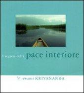 I segreti della pace interiore - Kriyananda Swami