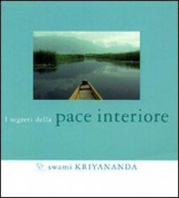 Copertina di 'I segreti della pace interiore'