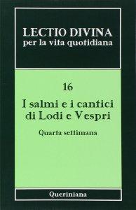 Copertina di 'I salmi e i cantici di Lodi e Vespri. Quarta settimana'