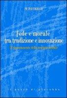 Fede e morale tra tradizione e innovazione - Cognato Pietro