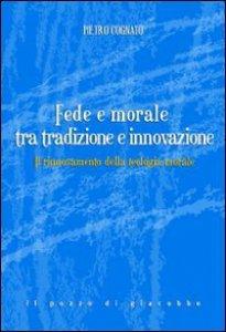 Copertina di 'Fede e morale tra tradizione e innovazione'