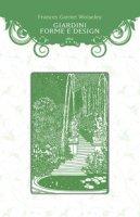 Giardini, forme e design - Wolseley Frances Garnet