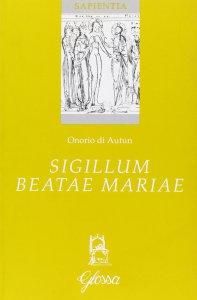 Copertina di 'Sigillum beatae Mariae'