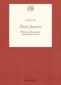Copertina di 'Doni funesti. Miti di scambi pericolosi nella letteratura latina'