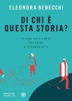 Di chi è questa storia? Autori nella rete tra sfide e opportunità - Benecchi Eleonora
