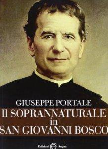 Copertina di 'Il soprannaturale in San Giovanni Bosco'