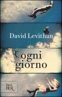 Ogni giorno - Levithan David
