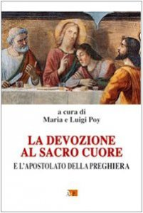 Copertina di 'La devozione al sacro cuore e l'apostolato della preghiera'