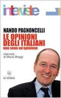Le opinioni degli italiani. Non sono un'opinione - Pagnoncelli Nando