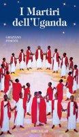 I martiri dell'Uganda - Pesenti Graziano