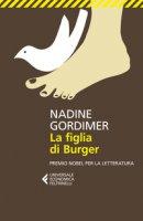 La figlia di Burger - Gordimer Nadine