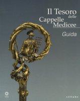 Il tesoro delle Cappelle medicee - Bietti Monica, Nardinocchi Elisabetta