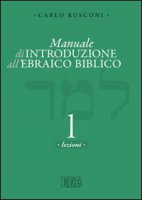 Manuale di introduzione all'ebraico biblico - Rusconi Carlo
