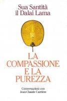 La compassione e la purezza - Jean-Claude Carriere