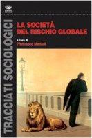 La società del rischio globale