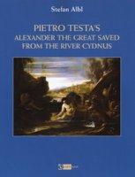 Pietro Testa's «Alexander the great saved from the rive». Ediz. a colori - Albl Stefan