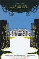 Il destino di Hartlepool Hall - Torday Paul