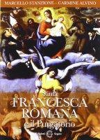 Santa Francesca Romana e il Purgatorio - Marcello Stanzione, Carmine Alvino