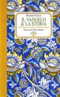 Il vangelo e la storia - Venuti Massimo