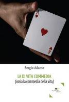 La di vita commedia (ossia la commedia della vita) - Adamo Sergio