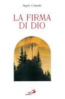 La firma di Dio - Comastri Angelo